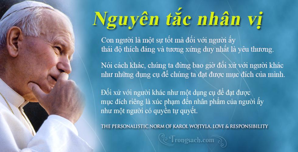 Nguyên tắc nhân vị: Con người là một sự tốt mà đối với người ấy thái độ thích đáng và tương xứng duy nhất là yêu thương.